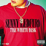 Sunny Ledfurd The White Disk (Explicit Version)