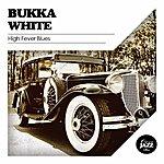 Bukka White High Fever Blues