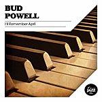 Bud Powell I'll Remember April