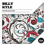 Billy Kyle Handle My Heart