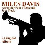 Miles Davis Ascenseur Pour L'échafaud - Jazz Track (2 Original Albums)