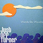 Just Off Turner Words On Waves