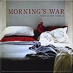 Tara Leigh Cobble Morning's War