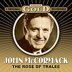 John McCormack Forever Gold - The Rose Of Tralee (Remastered)