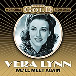 Vera Lynn Forever Gold - We'll Meet Again (Remastered)