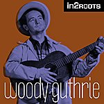 Woody Guthrie In2roots (Remastered)
