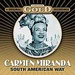 Carmen Miranda Forever Gold - South American Way (Remastered)