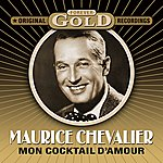 Maurice Chevalier Forever Gold - Mon Cocktail D'amour (Remastered)