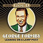 George Formby Forever Gold - Leaning On A Lampost (Remastered)