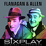 Flanagan & Allen Six Play: Flanagan & Allen (Remastered) - Ep