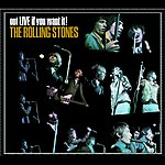 The Rolling Stones Got Live If You Want It! (Remastered)