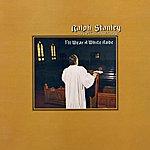 Ralph Stanley I'll Wear A White Robe