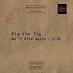 Rig The Jig We'll Rise Again (Single)
