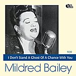 Mildred Bailey I Dont Stand A Ghost Of A Chance With You
