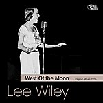 Lee Wiley West Of The Moon (Original Album)