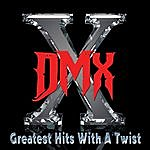 DMX Greatest Hits With A Twist - Deluxe Edition
