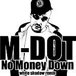 M Dot No Money Down (White Shadow Remix) - Single
