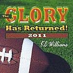 K.C. Williams The Glory Has Returned - 2011