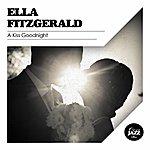 Ella Fitzgerald A Kiss Goodnight