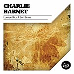 Charlie Barnet Lament For A Lost Love