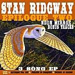 Stan Ridgway Epilogue 2 (Neon Mirage Bonus Tracks)