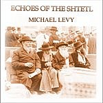 Michael Levy Echoes Of The Shtetl