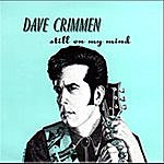 Dave Crimmen Still On My Mind
