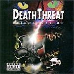 Death Threat Reincarnation