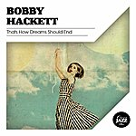 Bobby Hackett That's How Dreams Should End