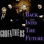 The Godfathers Back Into The Future - Single