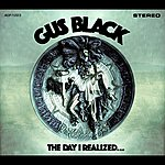 Gus Black The Day I Realized