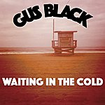 Gus Black Waiting In The Cold