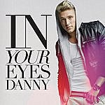 Danny In Your Eyes