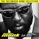 Thelonious Monk Ask Me Now