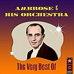 Ambrose & His Orchestra The Very Best Of