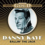 Danny Kaye Forever Gold - Ballin' The Jack (Remastered)