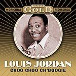 Louis Jordan Forever Gold - Choo Choo Ch'boogie (Remastered)