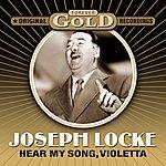 Josef Locke Forever Gold - Hear My Song Violetta (Remastered)