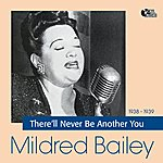 Mildred Bailey There'll Never Be Another You