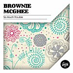 Brownie McGhee So Much Trouble