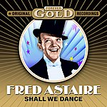 Fred Astaire Forever Gold - Shall We Dance (Remastered)