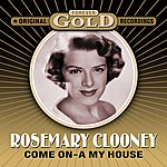 Rosemary Clooney Forever Gold - Come On-A-My House (Remastered)