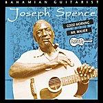 Joseph Spence Good Morning Mr. Walker