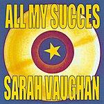Sarah Vaughan All My Succes : Sarah Vaughan