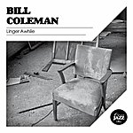 Bill Coleman Linger Awhile