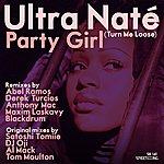 Ultra Naté Party Girl (Turn Me Loose) [All Mixes]