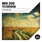 Big Joe Turner The Chill Is On