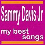 Sammy Davis, Jr. Sammy Davis Jr : My Best Songs