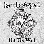 Lamb Of God Hit The Wall