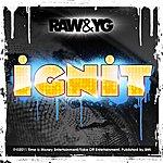 Raw Ignit (Feat. Yg) - Single
